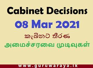 Cabinet Decisions : 08 Mar 2021