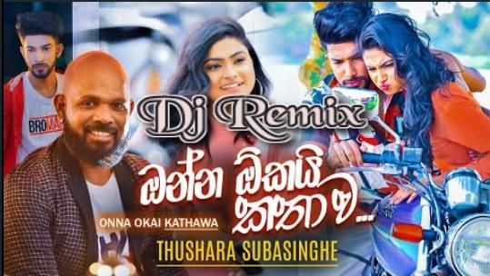 Onna Okai Kathawa 6-8 Dj Remix Mp3