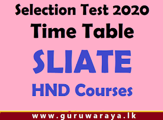 Selection Test 2020  Time Table  (SLIATE HND Courses)