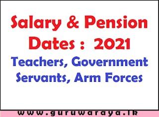 Salary & Pension Dates :  2021