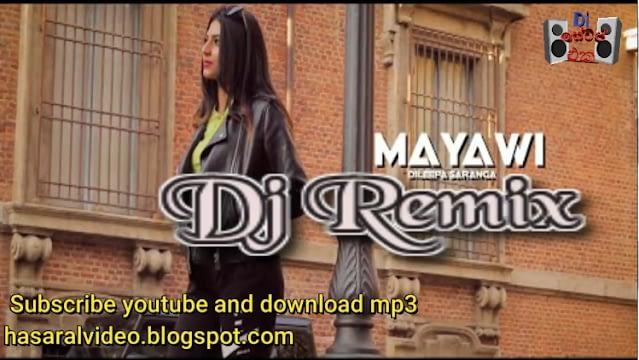 Mayawi - Dj Remix Mp3 Dileepa Saranga Song Dj