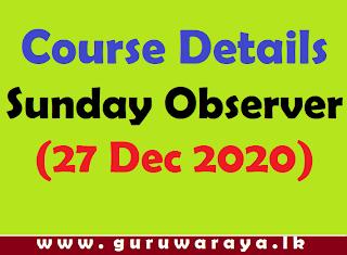 Course Details : Sunday Observer (27 Dec 2020)